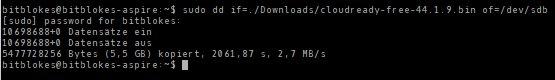 CloudReady mittels dd auf USB-Stick eingespielt