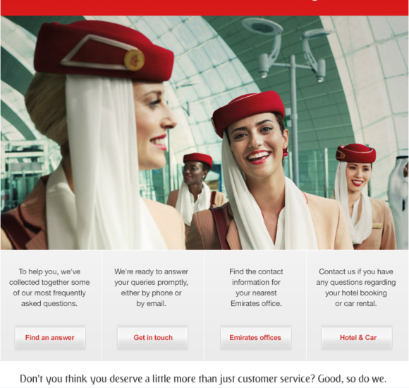 Don't you think you deserve a little more than just customer service? Good, so do we. - Great, Emirates! Why don't you stick to it?