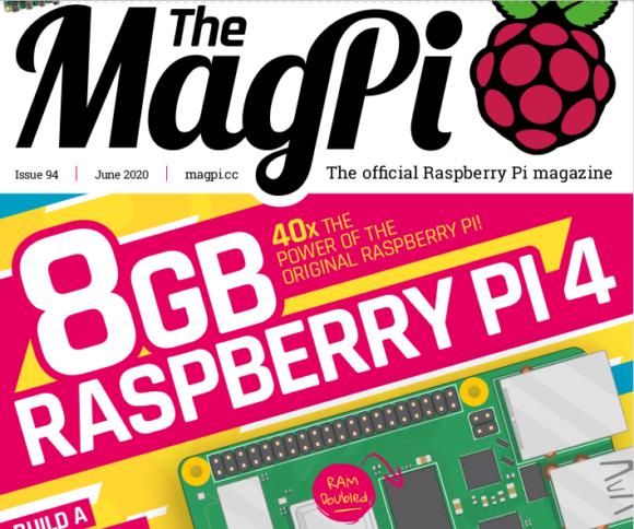 Im MagPi 94 wird der neue Raspberry Pi 4 mit 8 GByte RAM vorgestellt