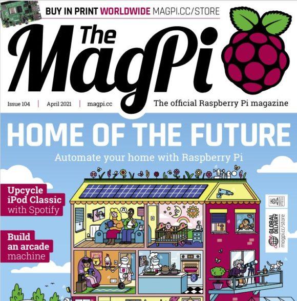 Das MagPi 104 mit vielen tollen Artikeln ist da